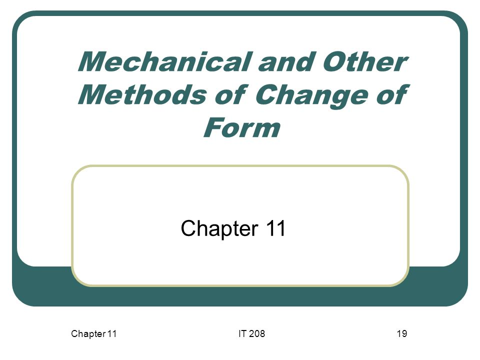 Mechanical and Other Methods of Change of Form