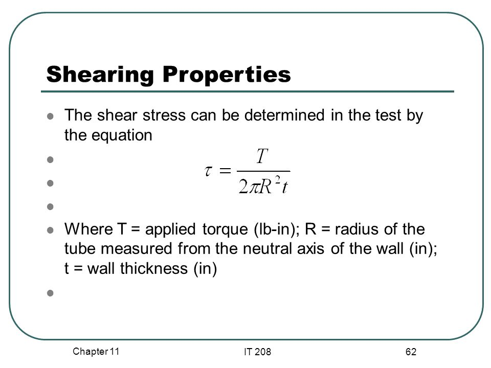 Shearing Properties The shear stress can be determined in the test by the equation.