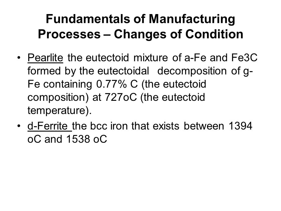 Fundamentals of Manufacturing Processes – Changes of Condition