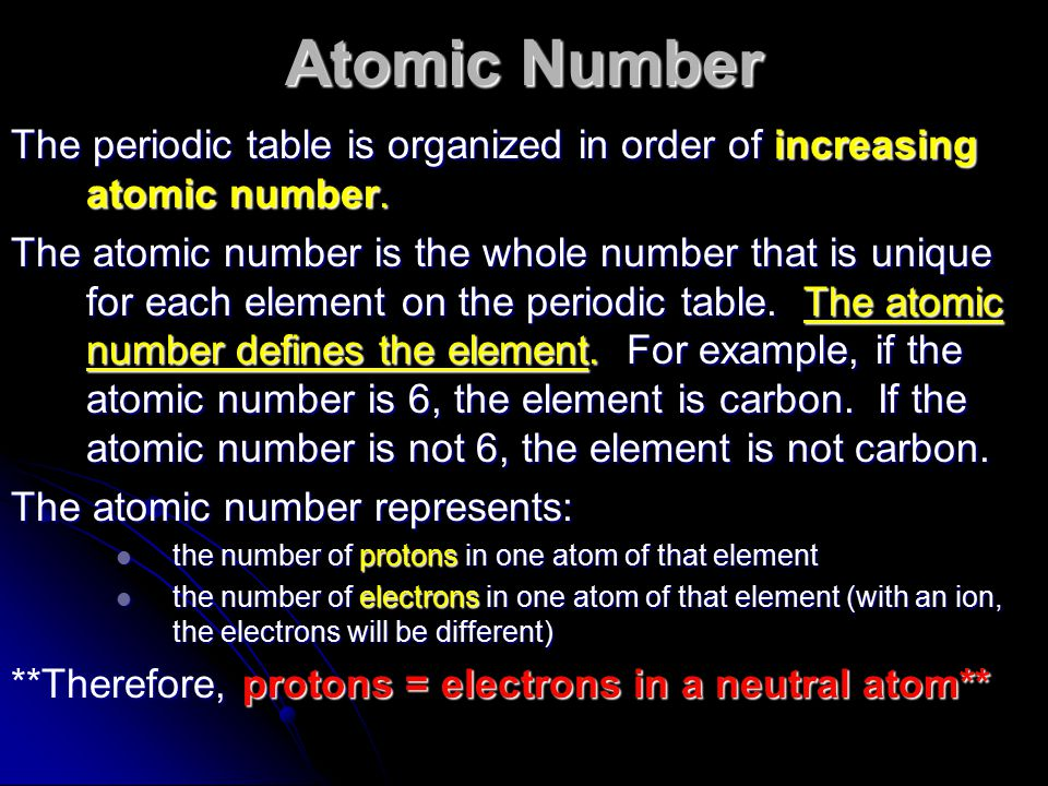 Atomic Number The periodic table is organized in order of increasing atomic number.