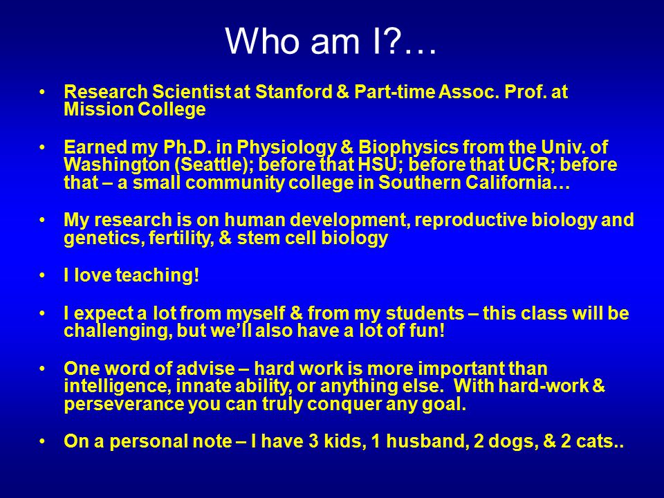 Who am I … Research Scientist at Stanford & Part-time Assoc. Prof. at Mission College.