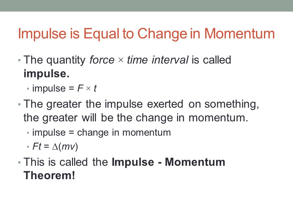 Impulse is Equal to Change in Momentum