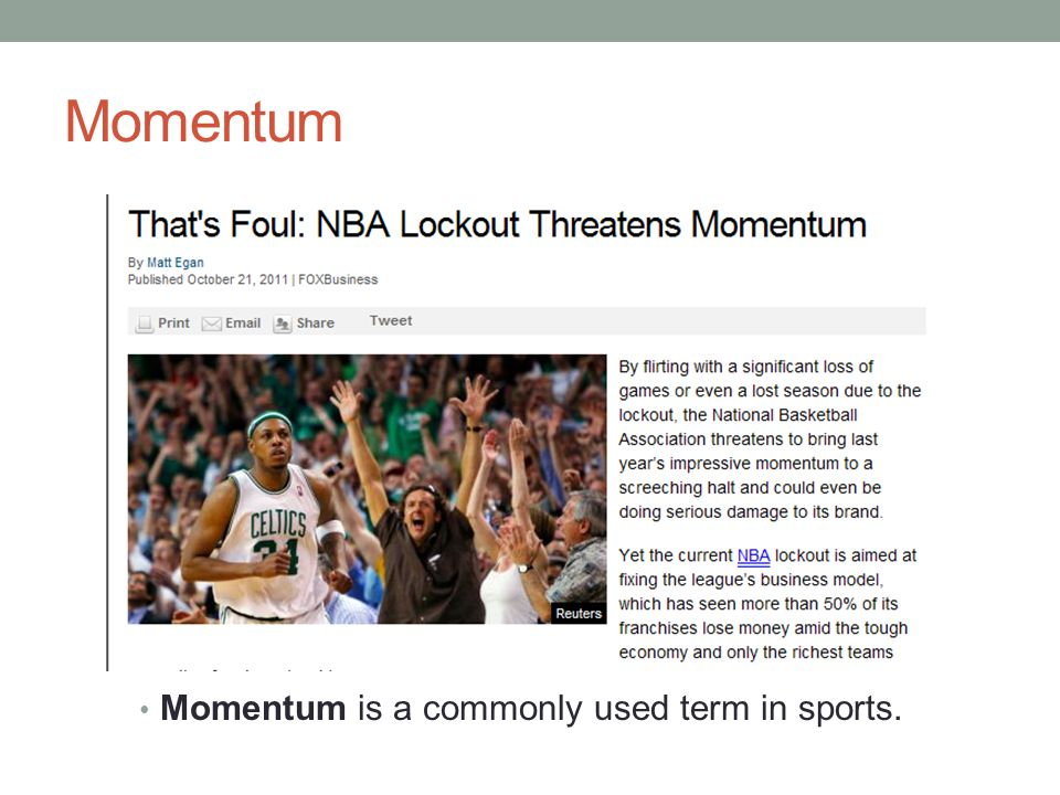 Momentum is a commonly used term in sports.