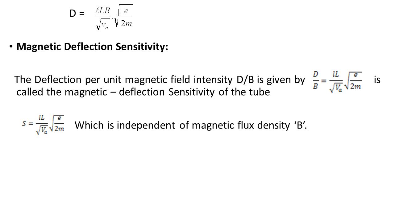 D = Magnetic Deflection Sensitivity:
