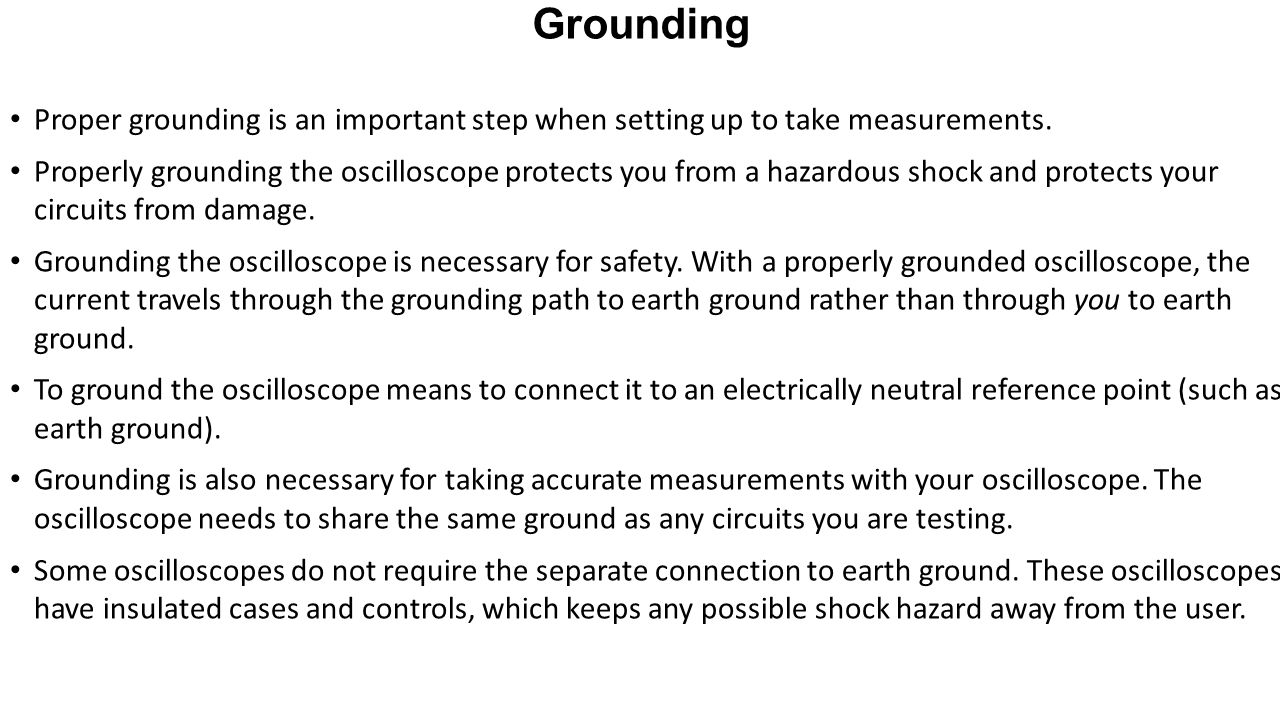 Grounding Proper grounding is an important step when setting up to take measurements.