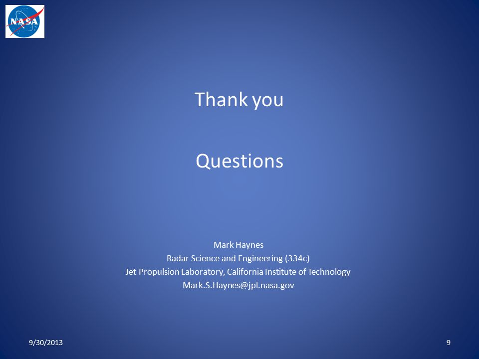 Thank you Questions Mark Haynes Radar Science and Engineering (334c)