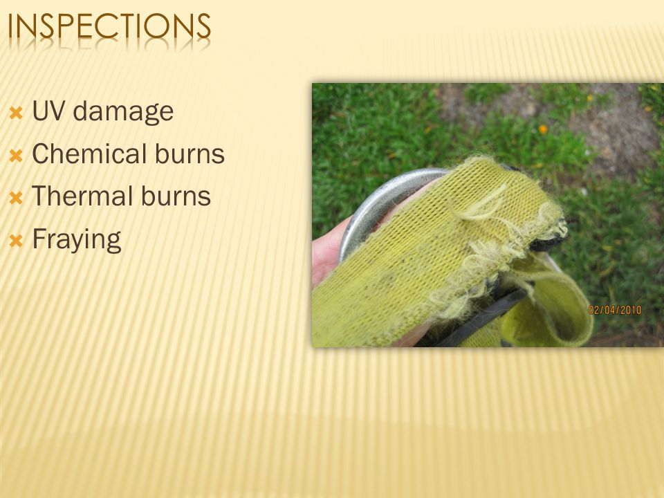Inspections UV damage Chemical burns Thermal burns Fraying