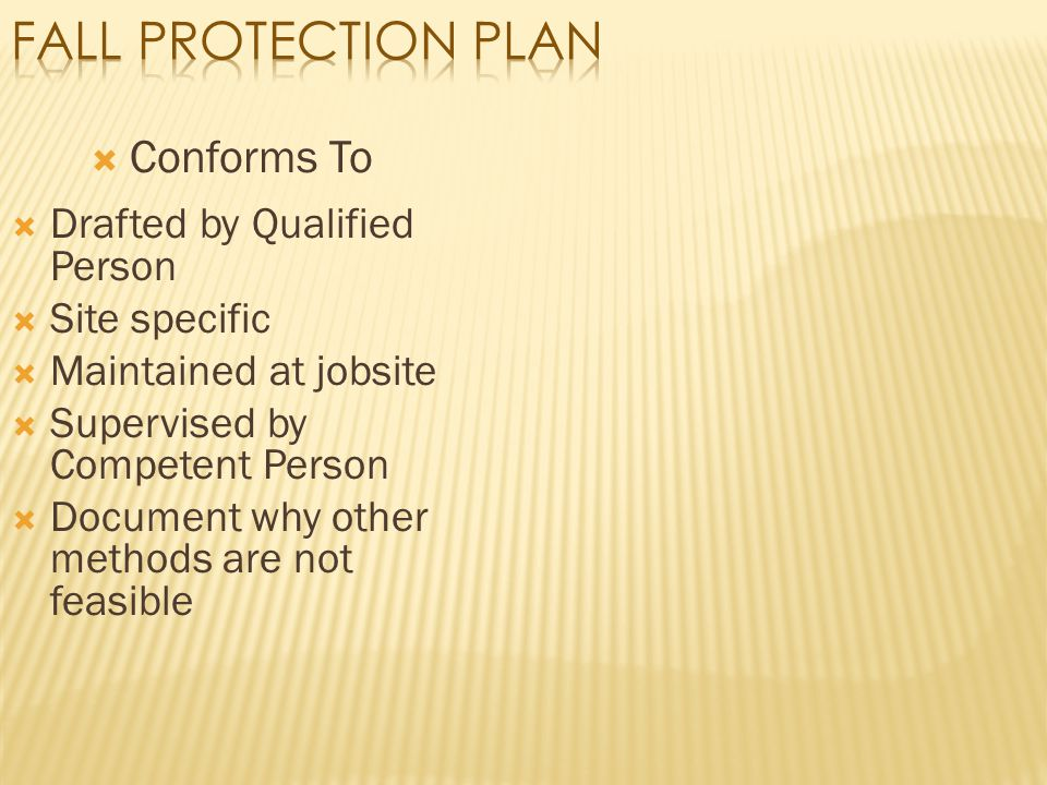 Fall Protection Plan Conforms To Drafted by Qualified Person