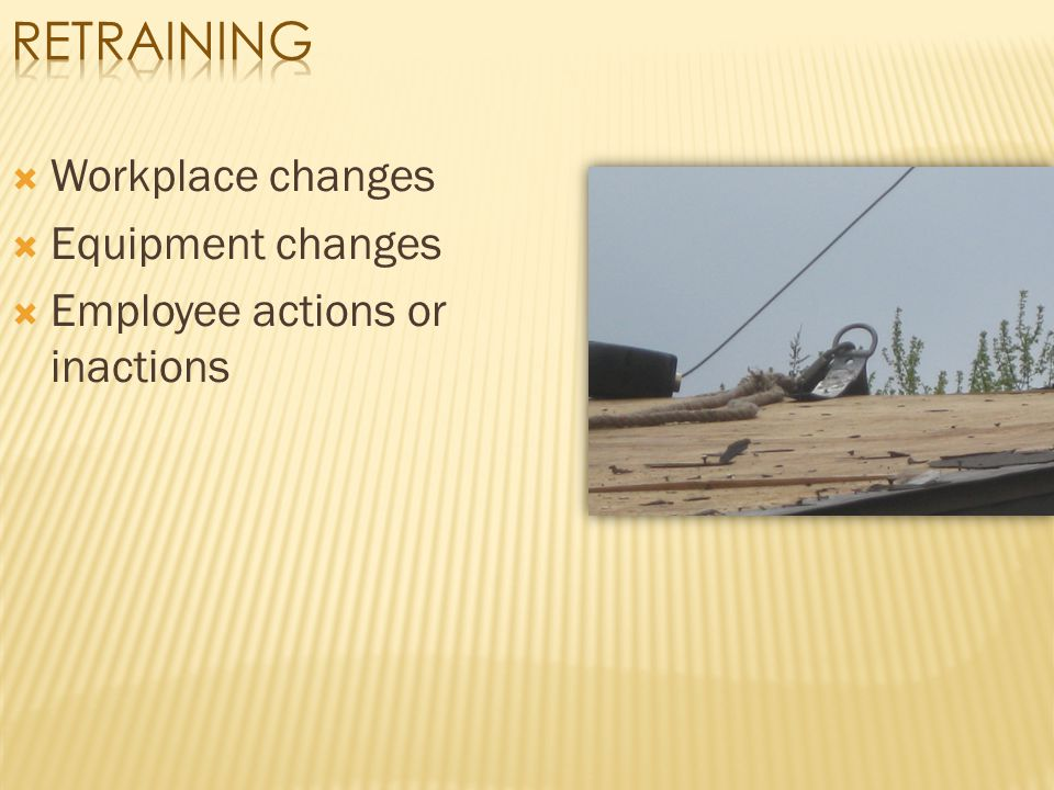 Retraining Workplace changes Equipment changes