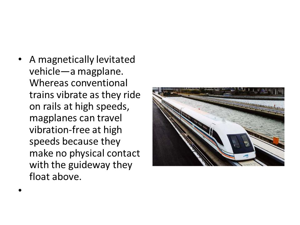 A magnetically levitated vehicle—a magplane