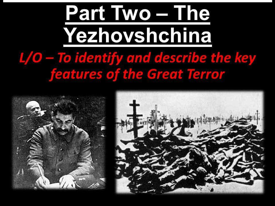 What was the Great Terror Part Two – The Yezhovshchina