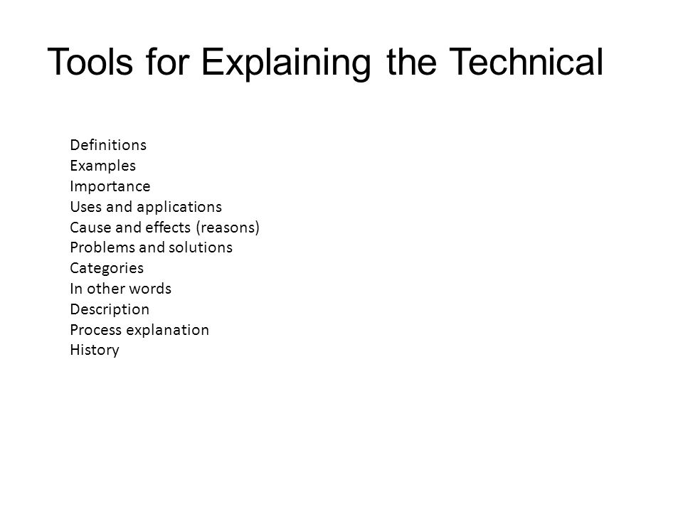 Tools for Explaining the Technical