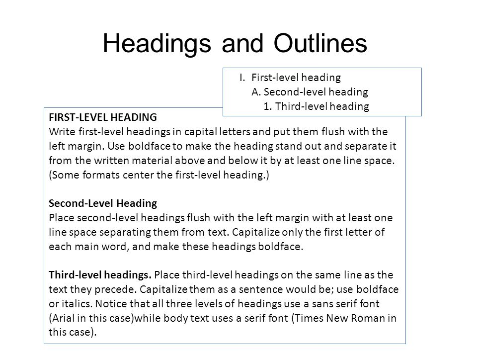 Headings and Outlines First-level heading A. Second-level heading
