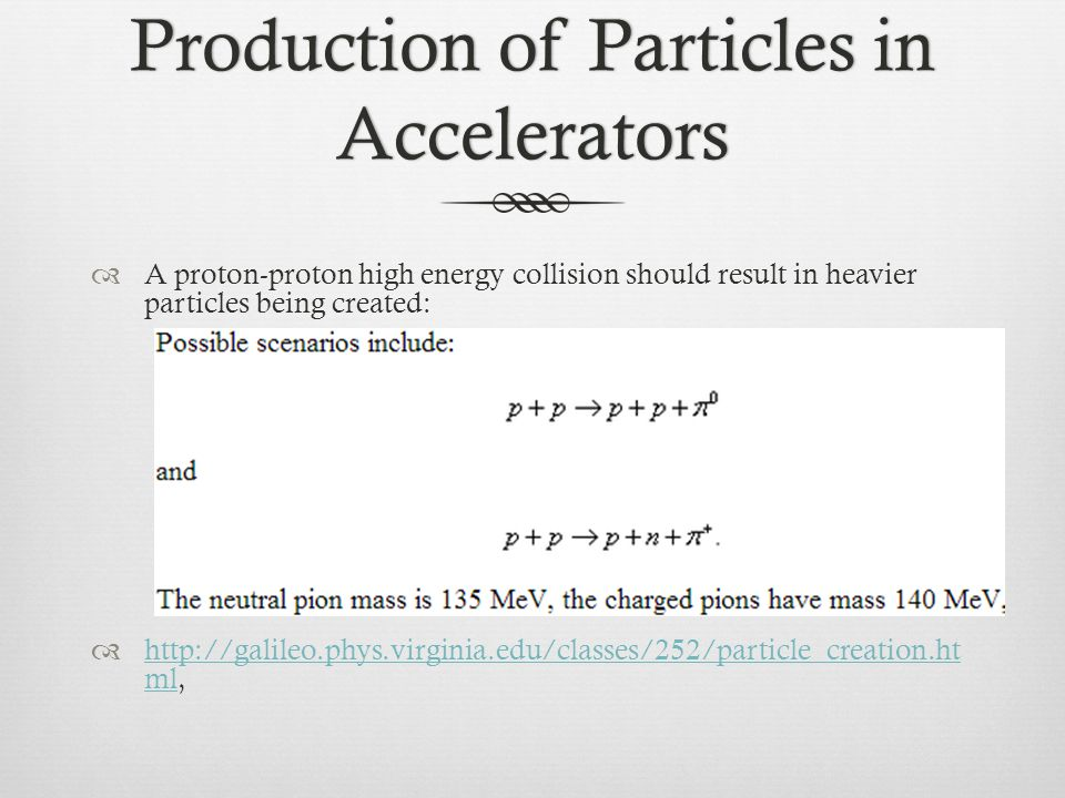 Production of Particles in Accelerators