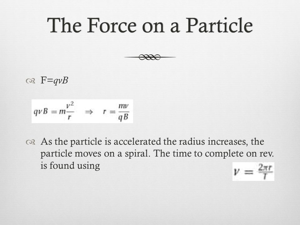 The Force on a Particle F=qvB
