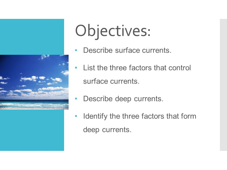 Objectives: Describe surface currents.