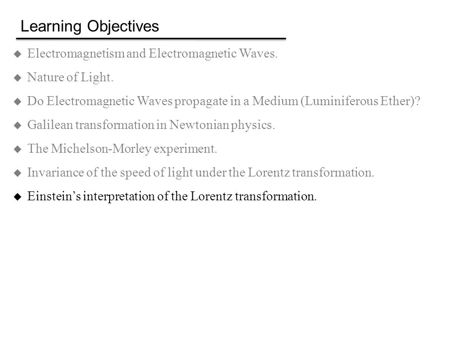 Learning Objectives Electromagnetism and Electromagnetic Waves.