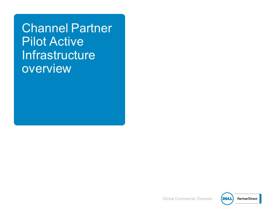 Channel Partner Pilot Active Infrastructure overview