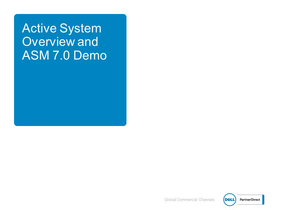 Active System Overview and ASM 7.0 Demo