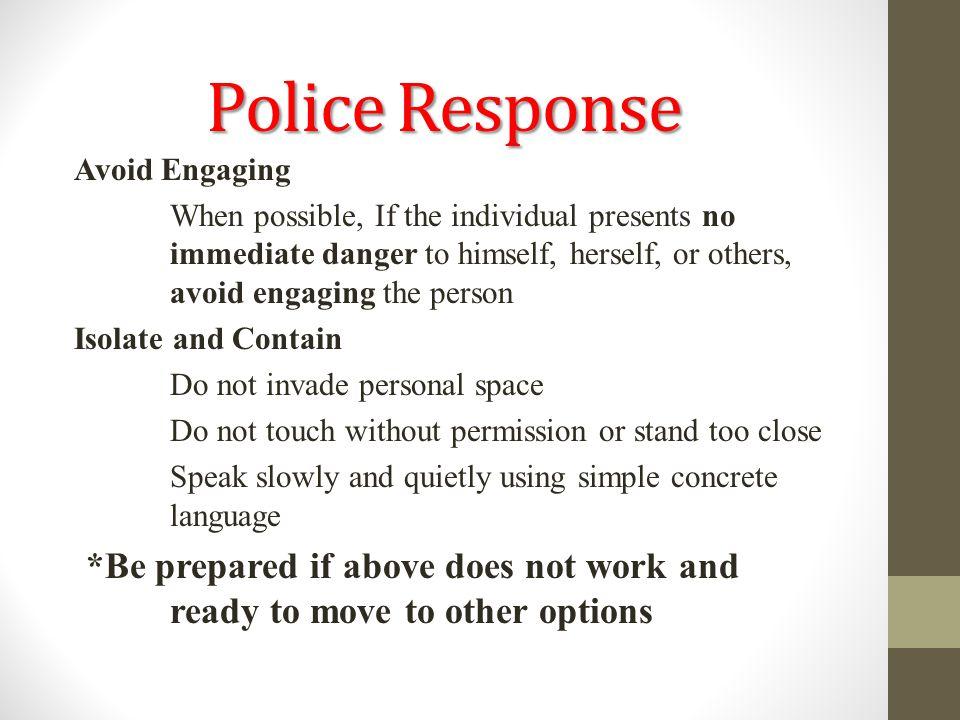 Police Response Avoid Engaging.