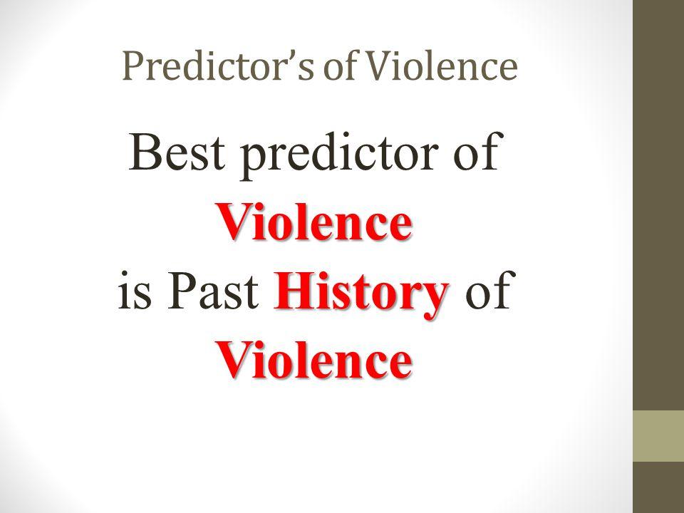 Predictor's of Violence