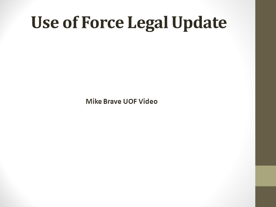 Use of Force Legal Update