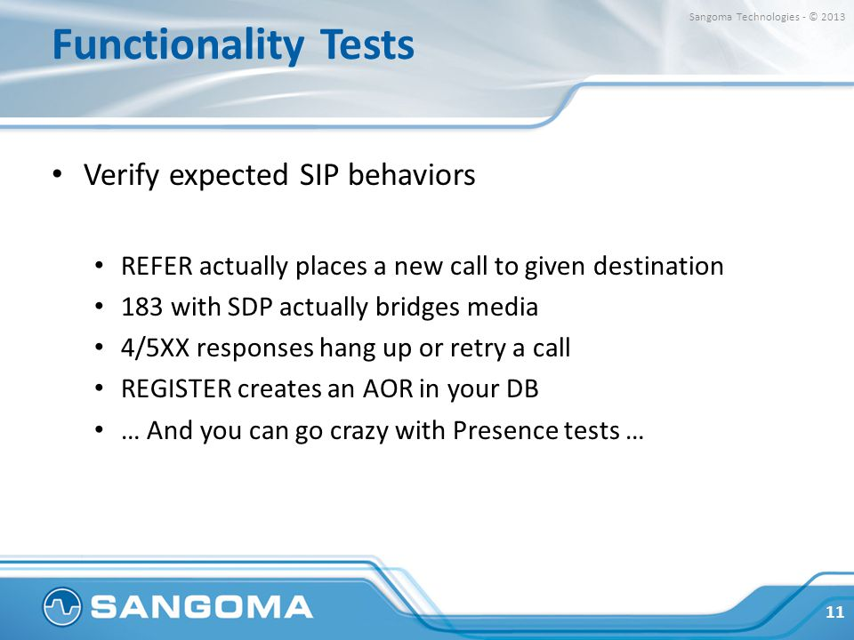 Functionality Tests Verify expected SIP behaviors