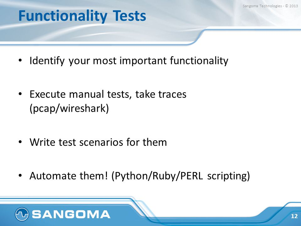 Functionality Tests Identify your most important functionality