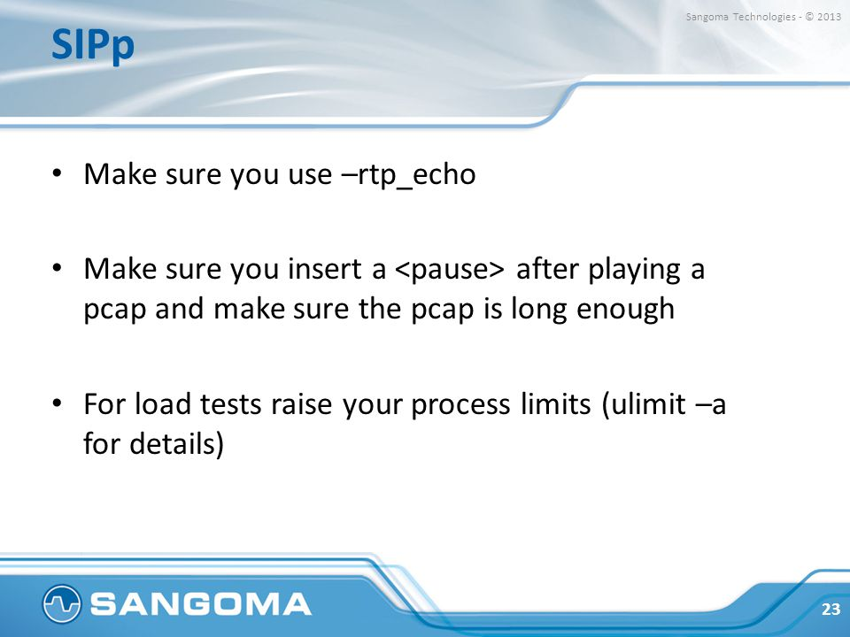 SIPp Make sure you use –rtp_echo