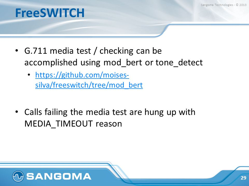 FreeSWITCH Sangoma Technologies - © 2013. G.711 media test / checking can be accomplished using mod_bert or tone_detect.