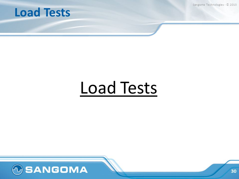 Load Tests Sangoma Technologies - © 2013 Load Tests