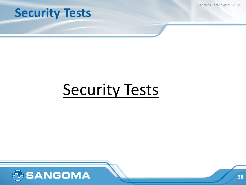 Security Tests Sangoma Technologies - © 2013 Security Tests