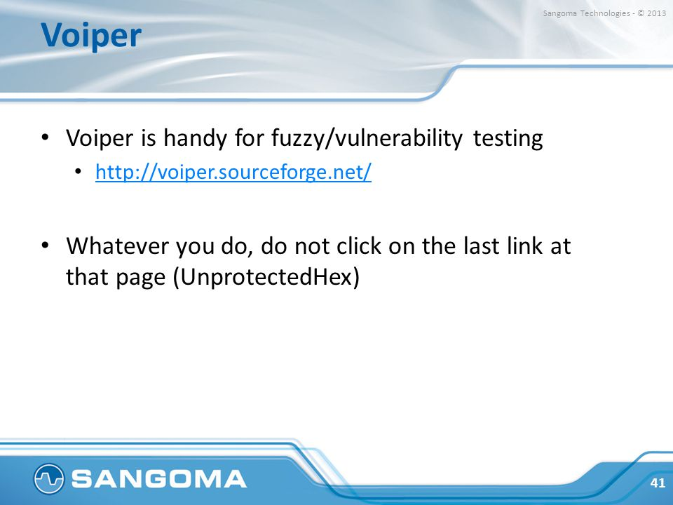 Voiper Voiper is handy for fuzzy/vulnerability testing