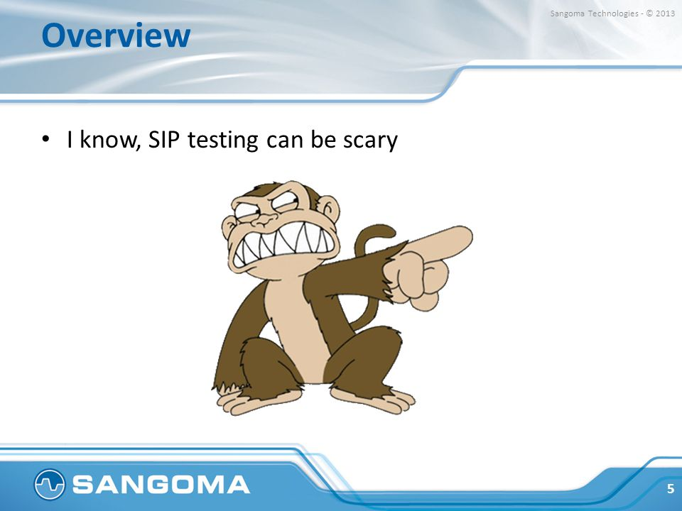 Overview I know, SIP testing can be scary