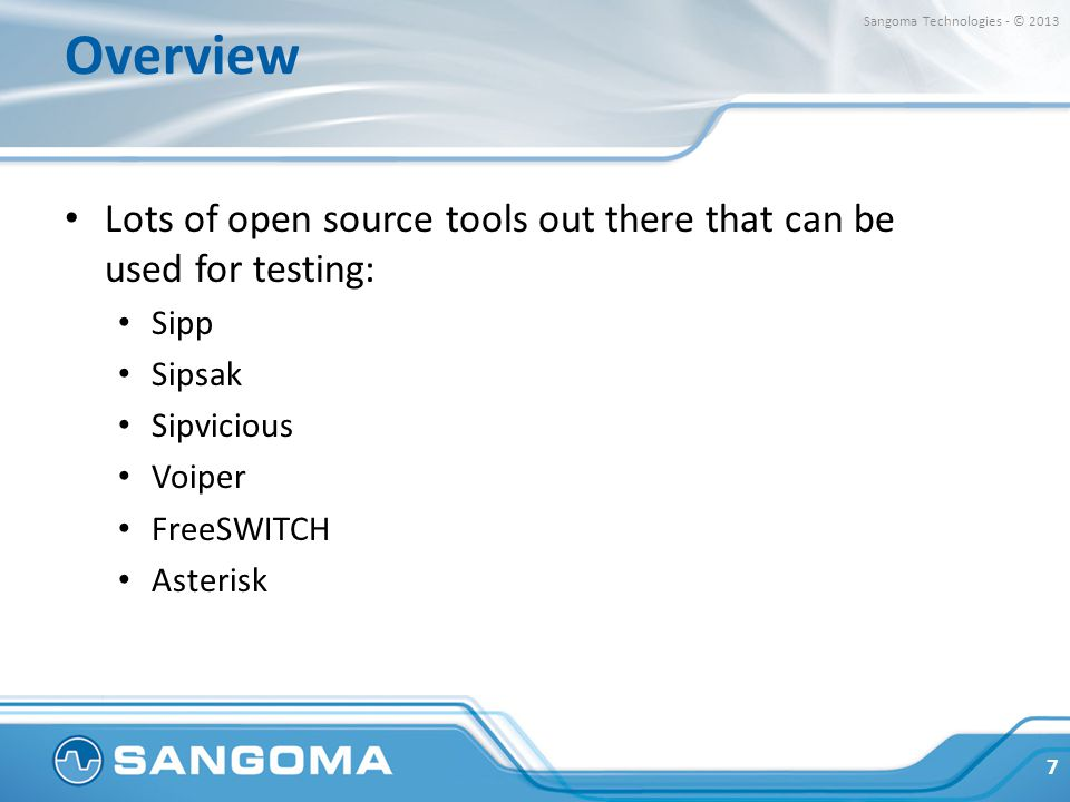 Overview Sangoma Technologies - © 2013. Lots of open source tools out there that can be used for testing: