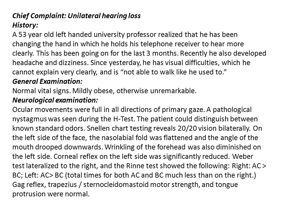 Chief Complaint: Unilateral hearing loss
