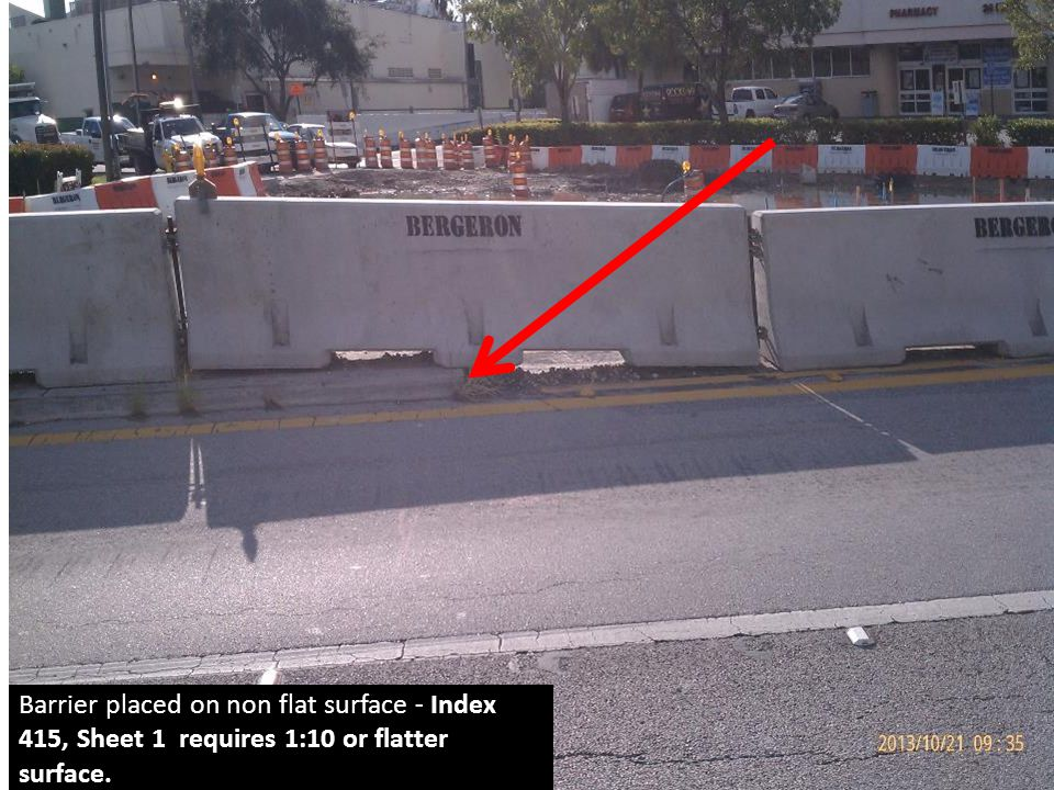 Barrier placed on non flat surface - Index 415, Sheet 1 requires 1:10 or flatter surface.