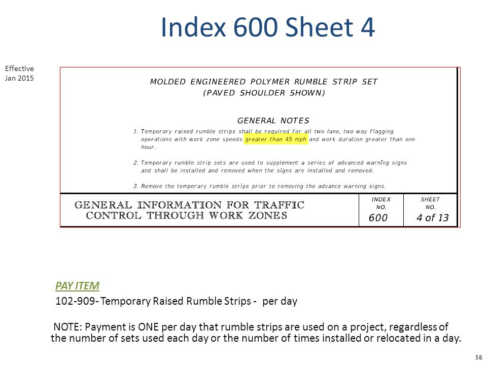 Index 600 Sheet 4 Effective Jan 2015. PAY ITEM. 102-909- Temporary Raised Rumble Strips - per day.