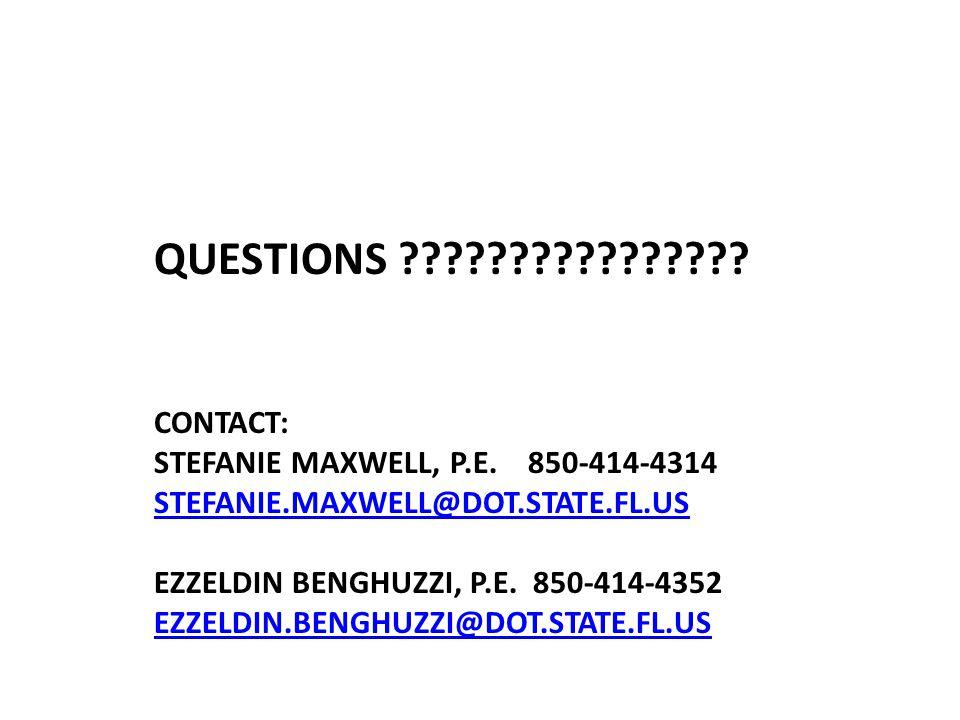 Questions. Contact: Stefanie Maxwell, P. E. 850-414-4314 Stefanie