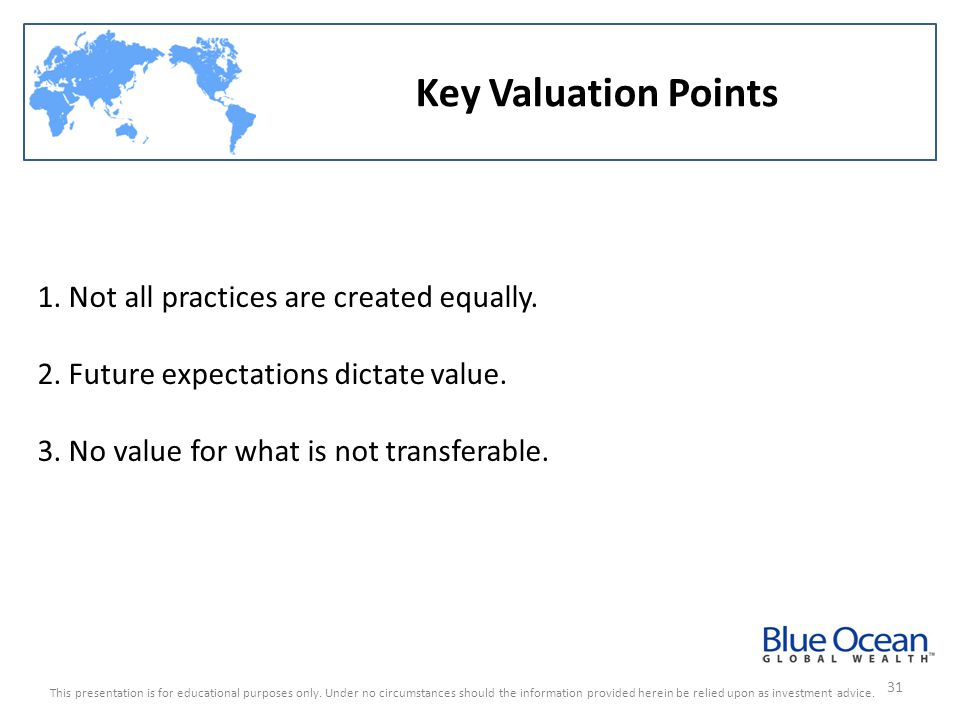 Key Valuation Points 1. Not all practices are created equally.
