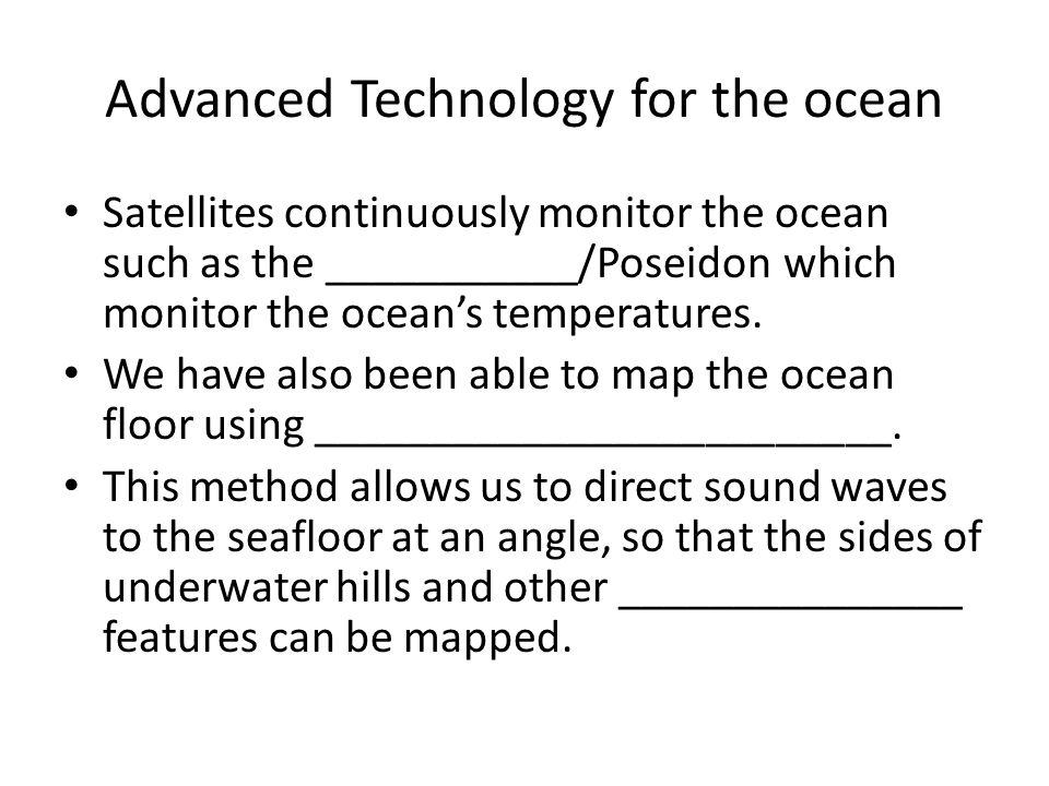 Advanced Technology for the ocean
