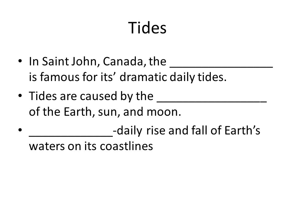 Tides In Saint John, Canada, the ________________ is famous for its' dramatic daily tides.