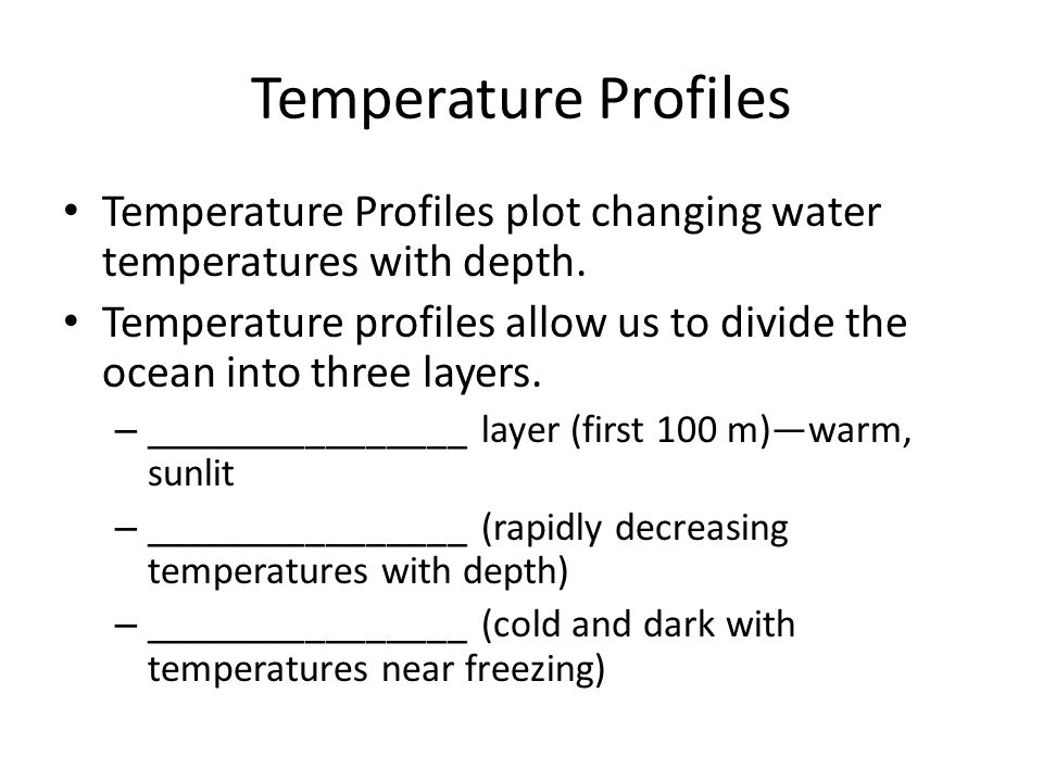 Temperature Profiles Temperature Profiles plot changing water temperatures with depth.
