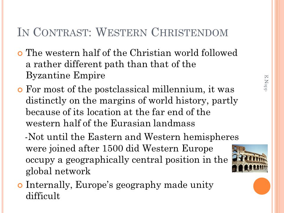 In Contrast: Western Christendom