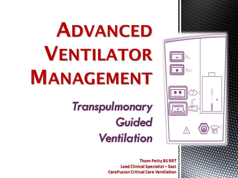 Advanced Ventilator Management Transpulmonary Guided Ventilation