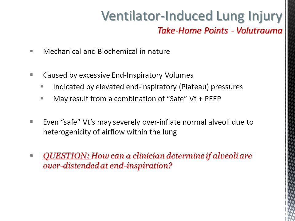 Ventilator-Induced Lung Injury Take-Home Points - Volutrauma