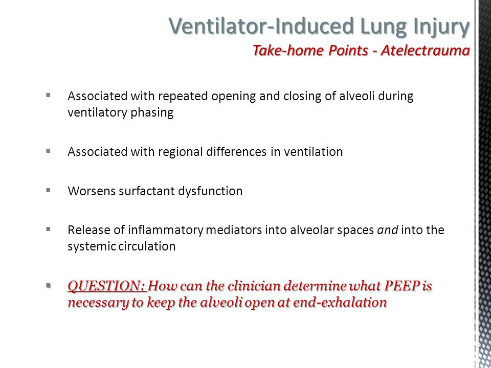 Ventilator-Induced Lung Injury Take-home Points - Atelectrauma