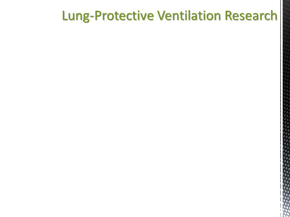 Lung-Protective Ventilation Research