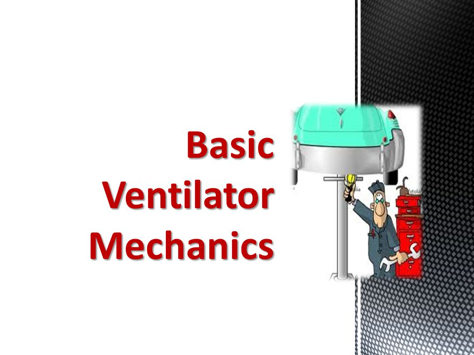 Basic Ventilator Mechanics