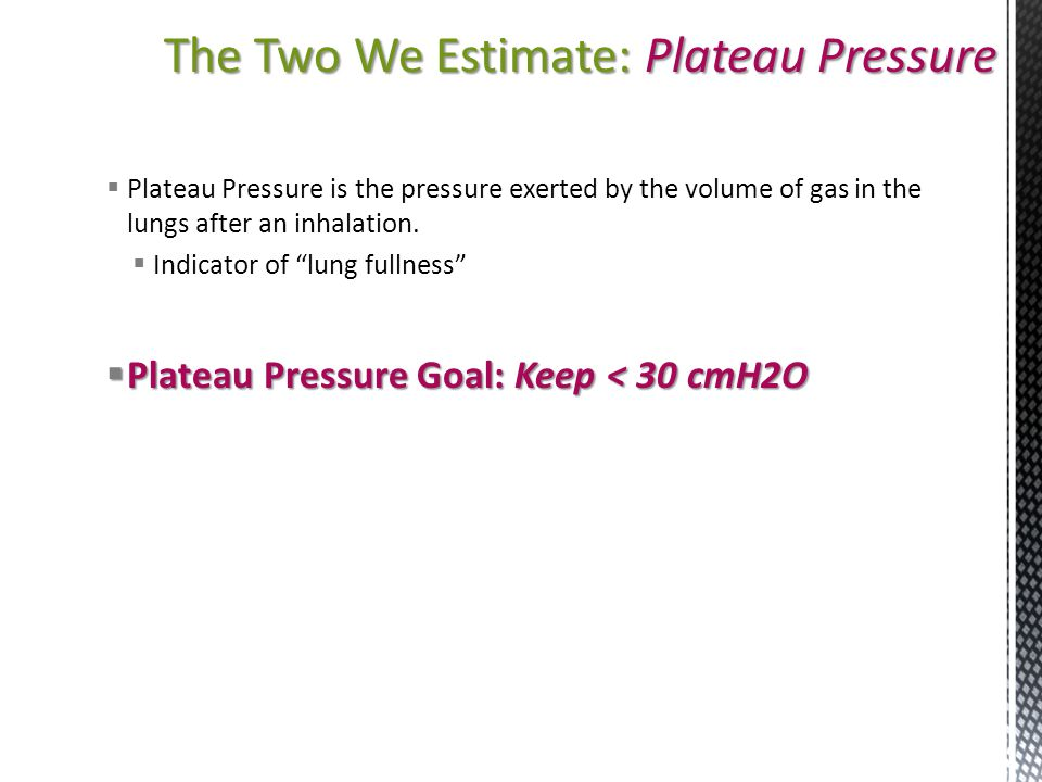 The Two We Estimate: Plateau Pressure